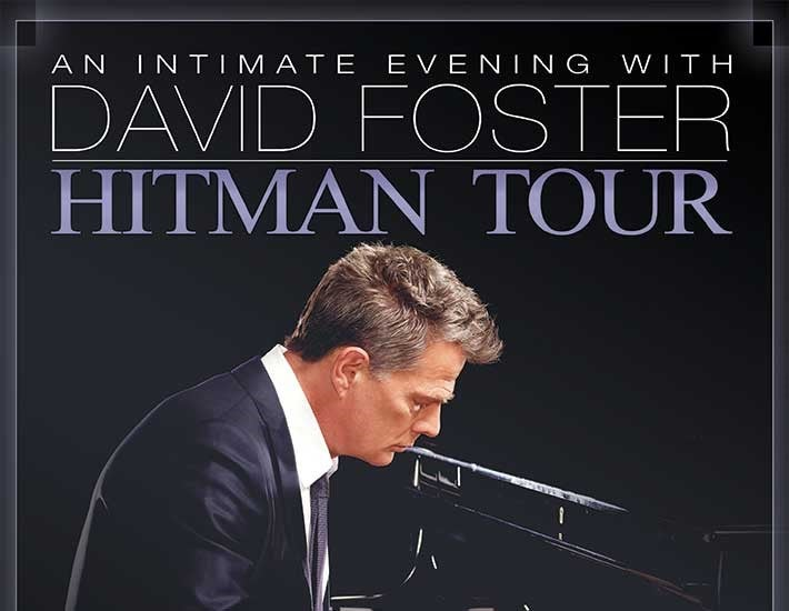 More Info for An Intimate Evening with David Foster: Hitman Tour