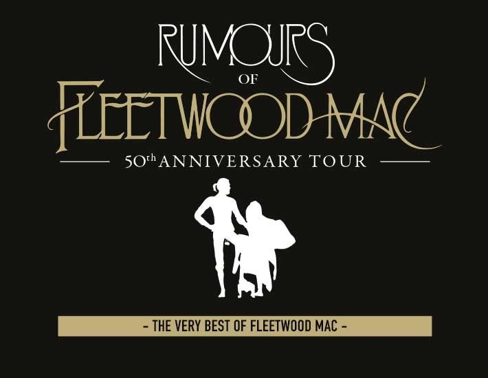More Info for Rumours of Fleetwood Mac - 50th Anniversary Tour