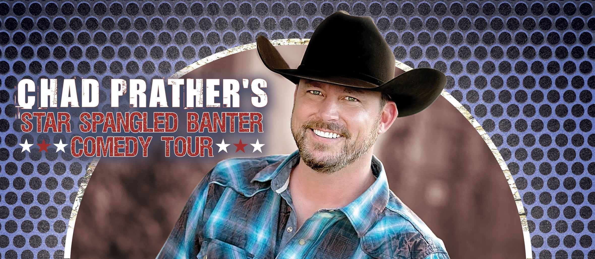 Chad Prather's Star Spangled Banter Comedy Tour