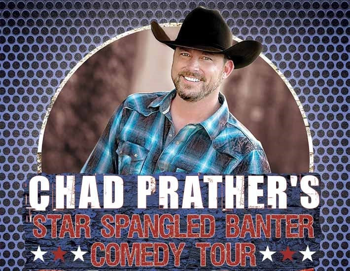 More Info for CHAD PRATHER 'Star Spangled Banter Comedy Tour'