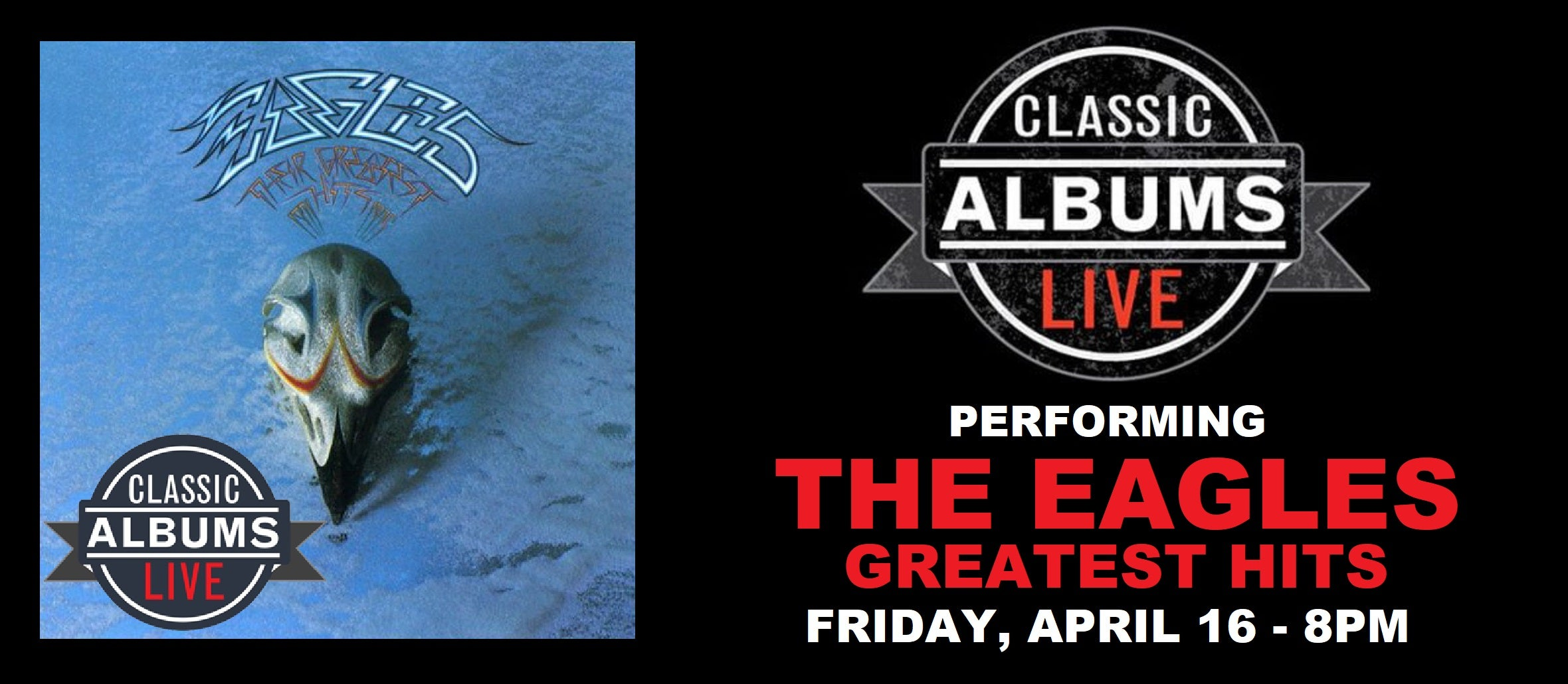 CLASSIC ALBUMS LIVE Performing THE EAGLES Greatest Hits