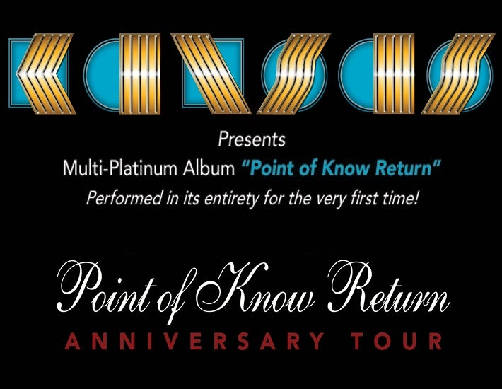 More Info for KANSAS: Point of Know Return Anniversary Tour
