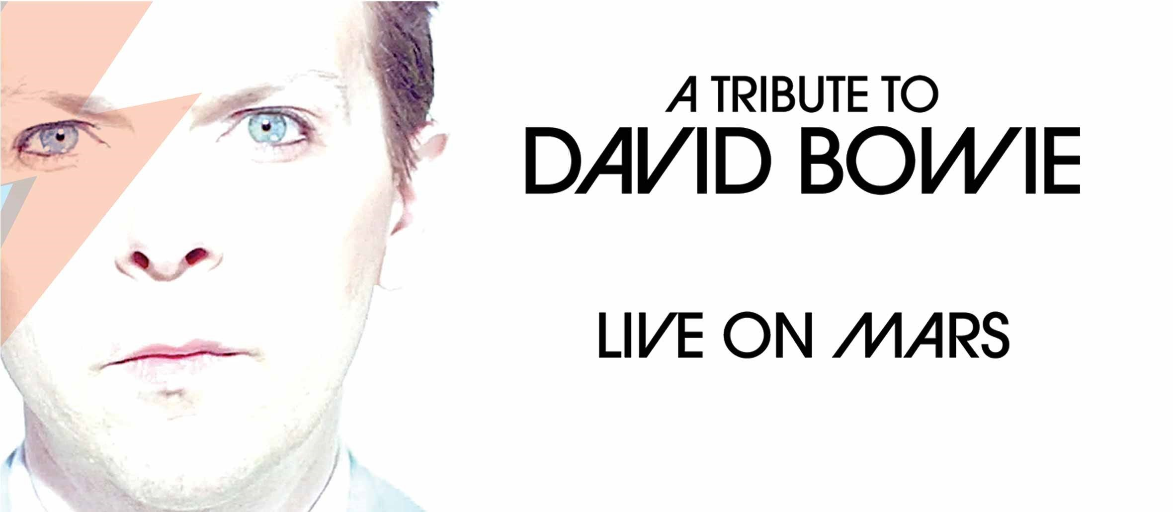 7f9f54963c0 A Tribute to David Bowie  LIVE ON MARS