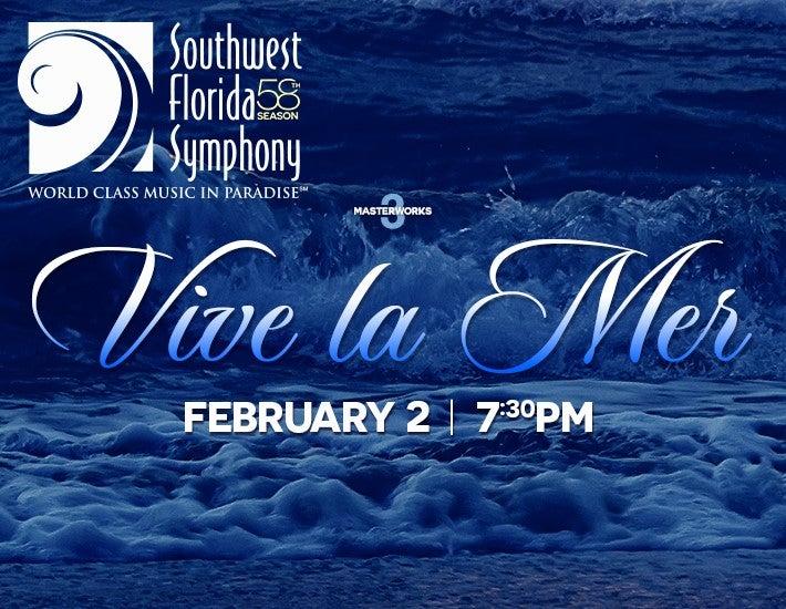 More Info for Southwest Florida Symphony: Vive La Mer