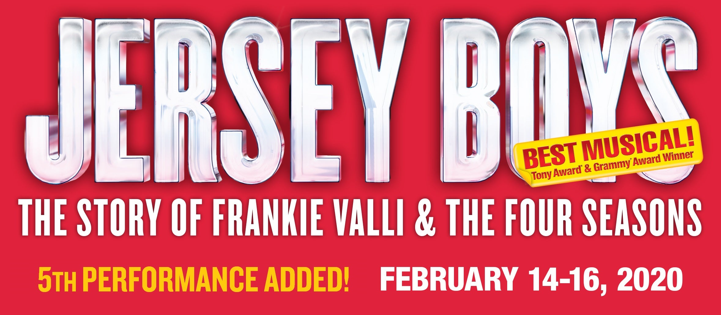 More Info for JERSEY BOYS - 5th PERFORMANCE ADDED